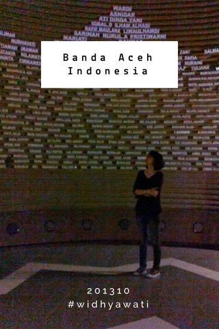 Banda Aceh Indonesia 201310 #widhyawati