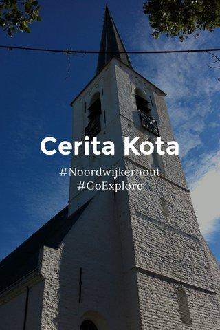 Cerita Kota #Noordwijkerhout #GoExplore
