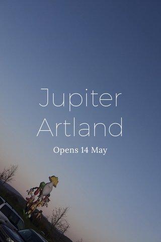 Jupiter Artland Opens 14 May