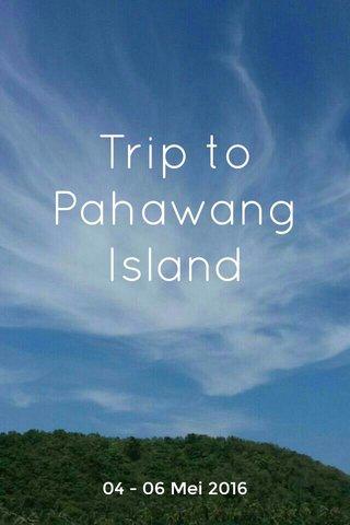 Trip to Pahawang Island 04 - 06 Mei 2016