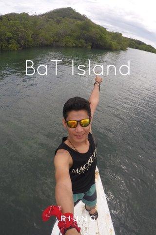 BaT Island RIUNG