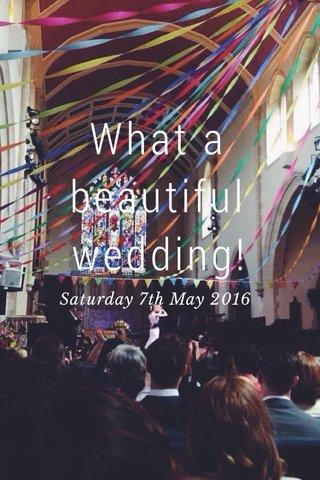 What a beautiful wedding! Saturday 7th May 2016
