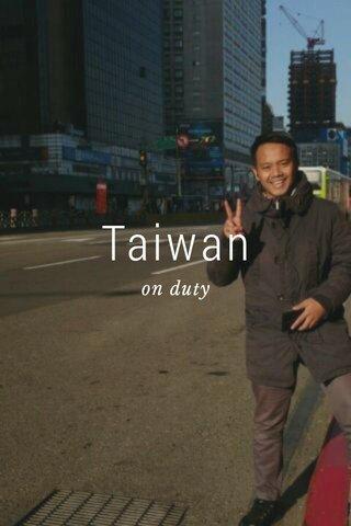 Taiwan on duty
