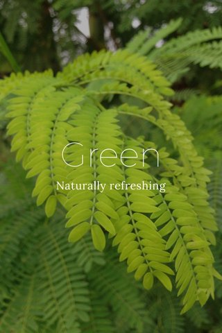 Green Naturally refreshing