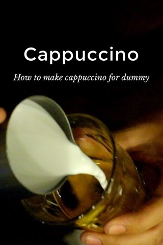 Cappuccino How to make cappuccino for dummy