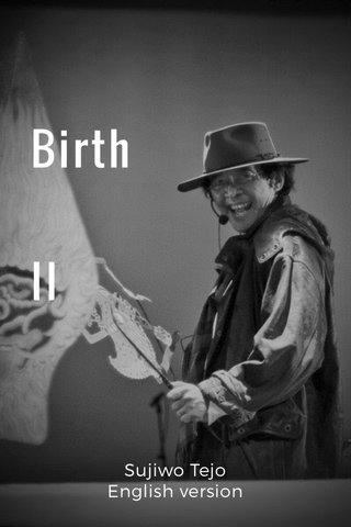 Birth II Sujiwo Tejo English version
