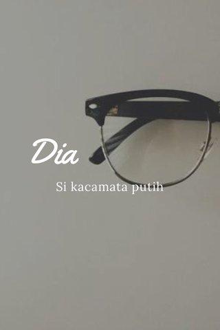 Dia Si kacamata putih