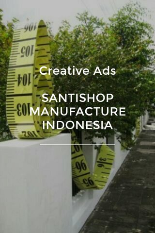 Creative Ads SANTISHOP MANUFACTURE INDONESIA