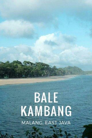 BALE KAMBANG MALANG, EAST JAVA