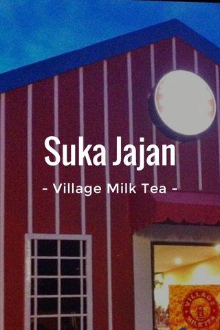 Suka Jajan - Village Milk Tea -