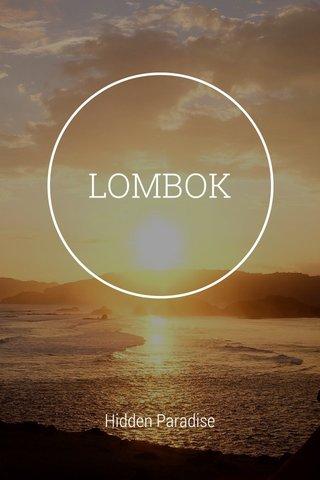 LOMBOK Hidden Paradise