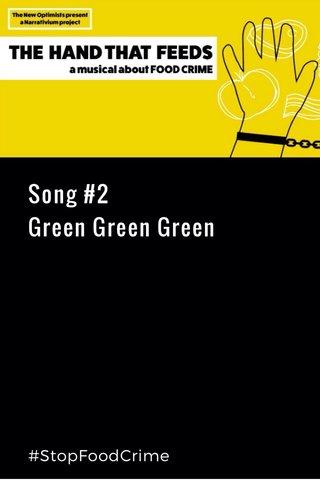 Song #2 Green Green Green #StopFoodCrime