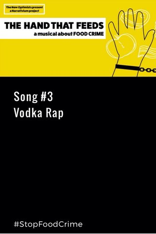 Song #3 Vodka Rap #StopFoodCrime