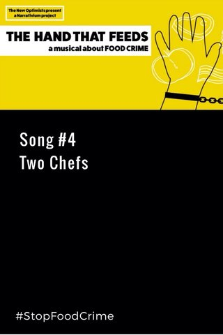 Song #4 Two Chefs #StopFoodCrime