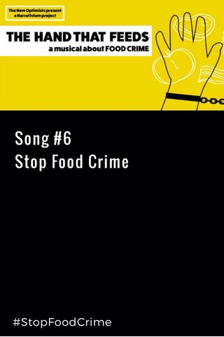 Song #6 Stop Food Crime #StopFoodCrime