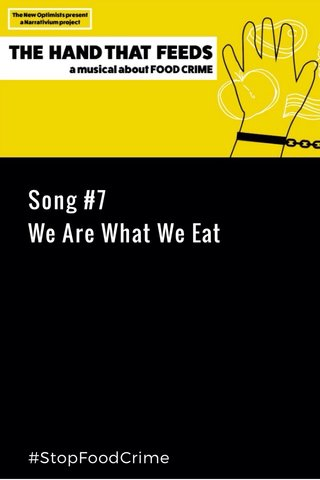 Song #7 We Are What We Eat #StopFoodCrime
