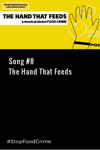 Song #8 The Hand That Feeds #StopFoodCrime