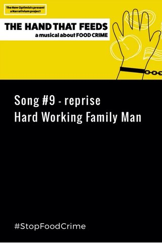 Song #9 - reprise Hard Working Family Man #StopFoodCrime