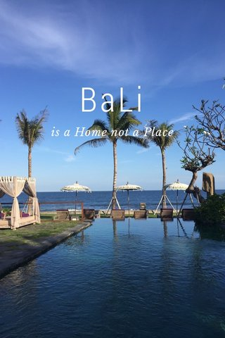 BaLi is a Home not a Place