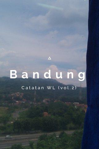 Bandung Catatan WL (vol.2)