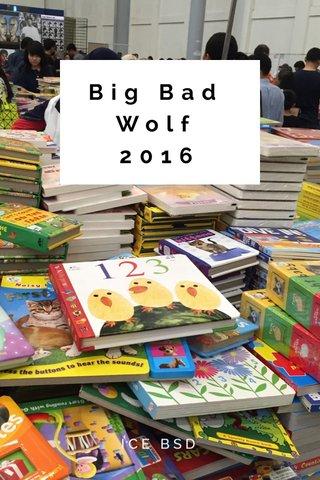 Big Bad Wolf 2016 ICE BSD