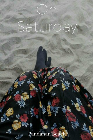 On Saturday Pandanan Beach