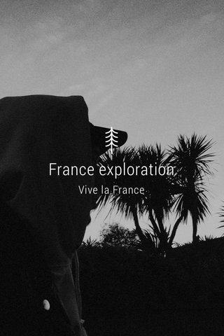 France exploration Vive la France