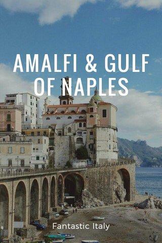 AMALFI & GULF OF NAPLES Fantastic Italy