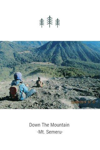 Down The Mountain -Mt. Semeru-