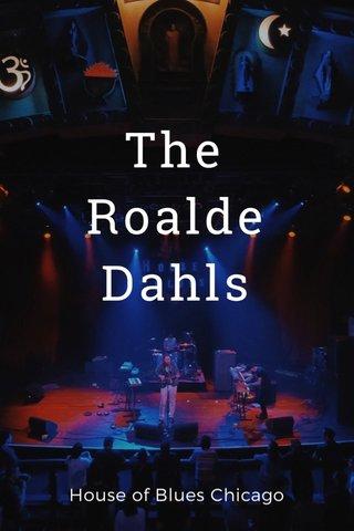 The Roalde Dahls House of Blues Chicago