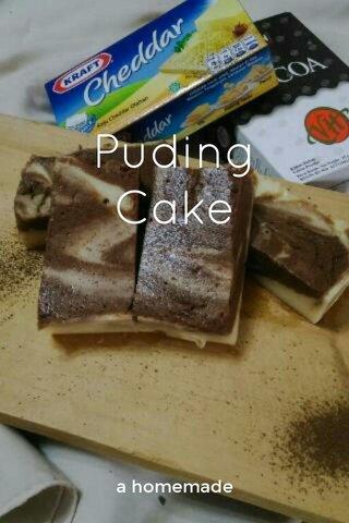 Puding Cake a homemade
