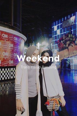 Weekend Trans studio Bandung