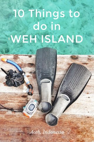 10 Things to do in WEH ISLAND Aceh, Indonesia