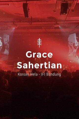 Grace Sahertian Konser Hela - IFI Bandung