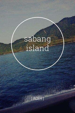 sabang island | ACEH |