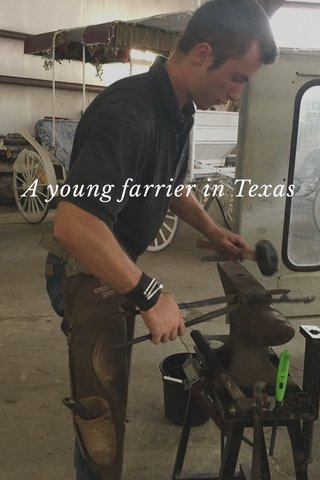 A young farrier in Texas