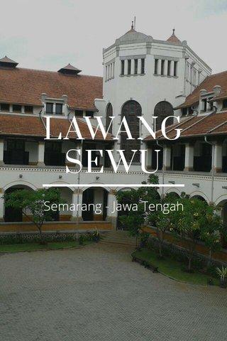 LAWANG SEWU Semarang - Jawa Tengah