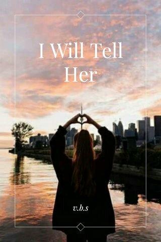 I Will Tell Her v.b.s