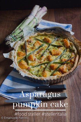 Asparagus pumpkin cake #food steller #stelleritalia