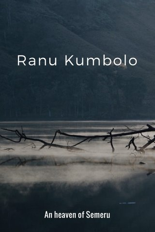 Ranu Kumbolo An heaven of Semeru