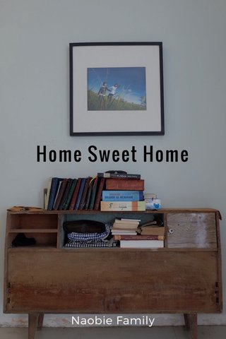 Home Sweet Home Naobie Family