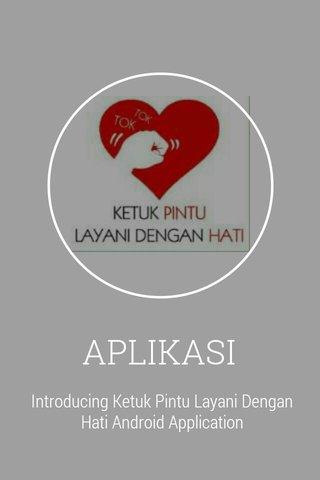 APLIKASI Introducing Ketuk Pintu Layani Dengan Hati Android Application