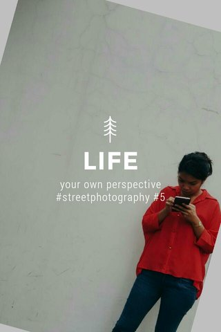 LIFE your own perspective #streetphotography #5