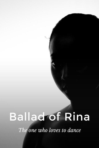 Ballad of Rina The one who loves to dance