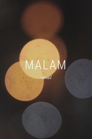 MALAM -asal