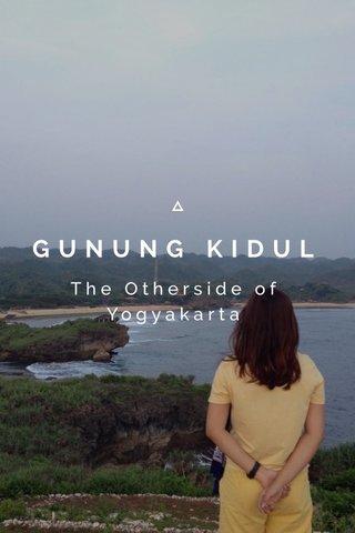 GUNUNG KIDUL The Otherside of Yogyakarta