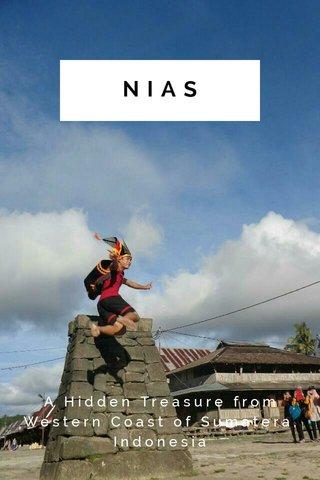 NIAS A Hidden Treasure from Western Coast of Sumatera, Indonesia