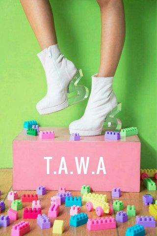 T.A.W.A