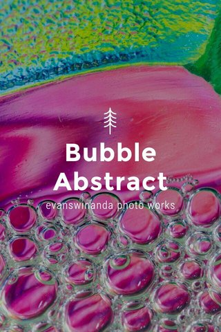 Bubble Abstract evanswinanda photo works