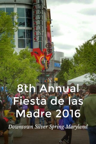 8th Annual Fiesta de las Madre 2016 Downtown Silver Spring Maryland